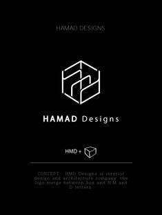 HAMAD DESIGNS CONCEPT:  HMD Designs is interior design and architecture company. the logo merge between box and H,M and D letters.
