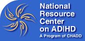 National Resource Center on AD/HD- the nation's clearinghouse for science based information about all aspects of ADHD