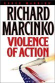 Violence of Action (Rogue Warrior Series #9) by Richard Marcinko