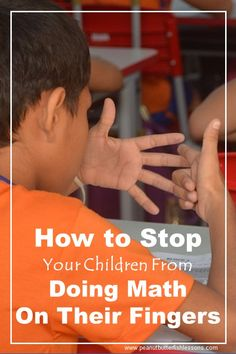 Straegies to Stop Children From Doing Math on Their Fingers