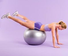 Brazilian Butt Sculpter- Lie facedown on ball with palms on floor, abs engaged, back flat, legs extended 3 feet apart and toes on floor. Squeeze glutes to lift legs as high as you can. Hold up for 1 count, then bring feet together. Separate legs
