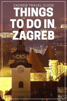 Things To Do In Zagreb  Zagreb Travel Blog  Pin me for Later!