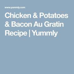 Chicken & Potatoes & Bacon Au Gratin Recipe   Yummly Recipe Using Chicken, Chicken Recipes, Chicken Potatoes, Cheddar Cheese, Bacon, Stuffed Peppers, Gratin, Cheddar, Stuffed Pepper