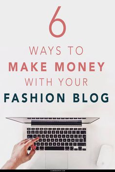 6 cool different ways to make money with your fashion blog , this blogging tips will help you to become a famous blogger and make money blogging like professional bloggers do  #blogging #fashionblogger