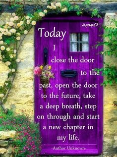 Today I Close The Door To he Past And Open The Door To The Future