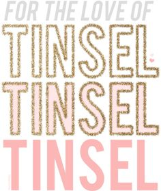 For the love of Tinsel.