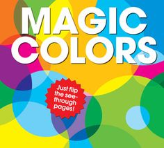 Magic Colors by PatrickGeorge, Featuring transparent acetate pages, an introduction to basic color concepts helps kids discover what happens when colors are blended together. Library Science, Science Curriculum, New Children's Books, Used Books, Baby Storytime, Wordless Book, Preschool Colors, Animal Books, Book Authors