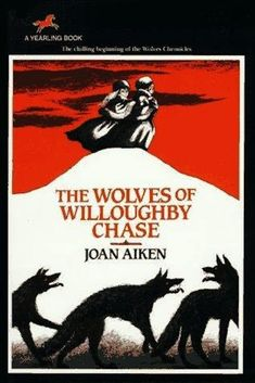 The Wolves of Willoughby Chase by Joan Aiken | 35 Childhood Books You May Have Forgotten About