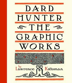 Dard Hunter, the Graphic Works from the Dard Hunter website