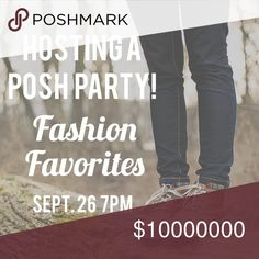 It's Party Time!! Hosting a Posh Party! Yahoo! So excited to be hosting my 4th Posh Party...but my first night party the themes is Fashion Favorites and will be held September 26 at 7pm! Would love Posh-compliant closets with beautiful cover photos and cozy, chic fall pieces! New Poshers welcome!! See you at the party! Other