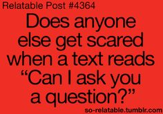 happens all the time for me. I even get nervous when I say that.