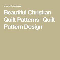 Beautiful Christian Quilt Patterns | Quilt Pattern Design