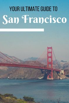 Your Ultimate Guide to San Francisco, United States