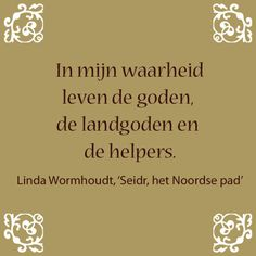 Citaat uit: 'Seidr, het Noordse pad - werken met magische en sjamanistische sporen in Noordwest-Europa', Linda Wormhoudt