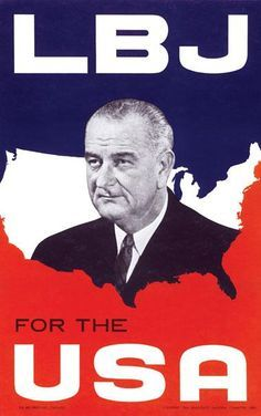 1964 voting posters Linden Johnston 36th President in Novimbe eliction r - Google Search