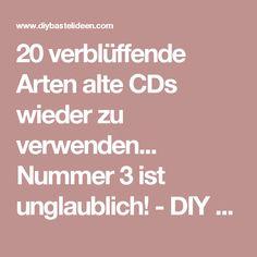20 verblüffende Arten alte CDs wieder zu verwenden... Nummer 3 ist unglaublich! - DIY Bastelideen
