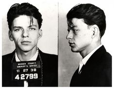 Frank Sinatra was arrested by the Bergen County, New Jersey sheriff in 1938 and charged with carrying on with a married woman (yes, you could get popped for that back then). The charge was later changed to adultery, and eventually dismissed.