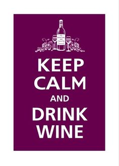 "Wine - Finally.  A ""Keep Calm"" that works for me.@Vicki Smallwood Parker@Nikki Self"