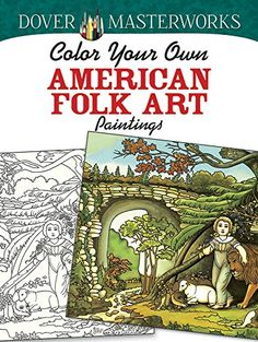 Dover Masterworks: Color Your Own American Folk Art Paint...