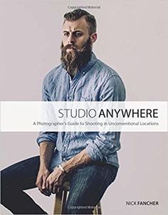 Studio anywhere a photographer's guide to shooting in unconventional locations by nick fancher Improve Photography, Book Photography, Photography Business, Amazing Photography, Digital Photography, Date, Wedding Couple Photos, Corporate Portrait, Summer Books