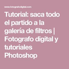 Tutorial: saca todo el partido a la galería de filtros | Fotografo digital y tutoriales Photoshop Photoshop Illustrator, Photoshop Tutorial, Photo Tips, Lightroom, Photo Editing, Photography, Tutorials, Tumblr, Pageants