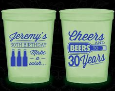 30th Birthday Glow in the Dark Cups, Cheers to 30 Years, Cheers and Beers, Glow Birthday Party (20076)