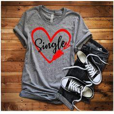 48fe3370a Single Womens Shirt, Valentines Shirt, Womens T-Shirt, Single Tee, Funny Valentine  Tee, Plus Size Shirt, Valentines T-Shirt, Be My Valentine