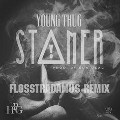 YOUNG THUG - STONER (FLOSSTRADAMUS REMIX) by Flosstradamus on SoundCloud