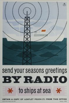 featuring a ship and the radio mast. Poster artist: Not known. Poster printer: MMP Ltd [Multi Machine Plates]. Date: November 1960 Finding Number: POST General Post Office, Elevator Music, Birthday Card Sayings, The Secret History, Rms Titanic, Photoshop Design, Ham Radio, Book Jacket, Vintage Posters
