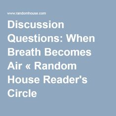 Discussion Questions: When Breath Becomes Air « Random House Reader's Circle