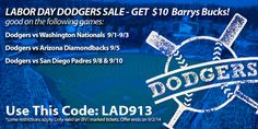 LABOR DAY (WEEKEND) DODGERS SALE!!  Use Code: >> LAD913 << to get a free $10 #BarrysBucks good on BV'S*. CLICK HERE FOR MORE INFO: http://bit.ly/1cwHanR Offer is GOOD for the following games:   * 9/1-9/3 - Dodgers Vs Washington Nationals 9/5 - Dodgers Vs Arizona Diamondbacks 9/8 & 9/10 - Dodgers Vs San Diego Padres *  #LosAngeles #LA #Dodgers #Washington #Nationals #Arizona #Diamondbacks #SanDiego #Padres #Baseball #MLB #LaborDay #BarrysTickets #LongWeekend  *Some Restrictions May Apply.