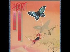 ... Dog and Butterfly (1978) ... Heart.this is still my favorite song by heart.i love the vocals on this track.