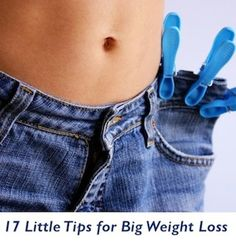 17 Little Tips for Big Weight Loss