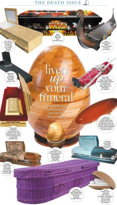 Fancy coffins! Your life was grand. You should have an exit as fabulous as you are.