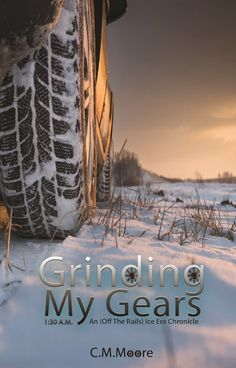 """Read """"Grinding My Gears: a. An Off-the-Rails Ice Era Chronicle, by C. Moore available from Rakuten Kobo. Adam, aka Gears, is a brilliant scientist, doctor and the creator of the water bases that all underground dwellers use t. Science Fiction, Romance, Creative Writing, Free Ebooks, Grinding, Gears, Books To Read, This Book, Author"""
