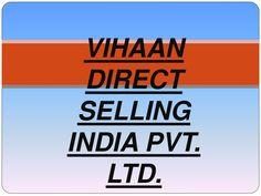 Vihaan direct selling india pvt. ltd. (1) by Vihaandirect Selling via slideshare