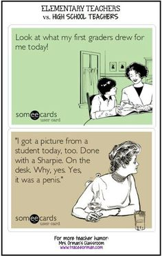 Elementary School teachers vs. High School teachers drawing. I don't understand the fascination with drawing them on desks, but it is true.