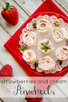 Strawberries and Cream Pinwheels (Cream Cheese, Diced Fresh Strawberries, Cinnamon & Flour Tortillas.)  l  Made From Pinterest.net