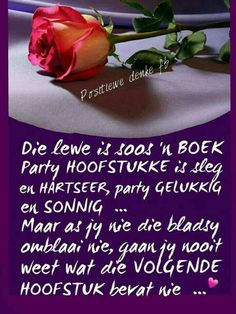 Die lewe is soos ń boek Happy Quotes, Best Quotes, Afrikaanse Quotes, Positive Living, Scripture Verses, Happy Birthday Wishes, Wise Words, Qoutes, Inspirational Quotes