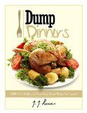 Dump Dinners: 101 Fast, Healthy and Easy Dump Dinner Recipes for Everyone - http://howtomakeastorageshed.com/articles/dump-dinners-101-fast-healthy-and-easy-dump-dinner-recipes-for-everyone/