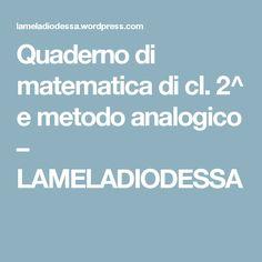 Quaderno di matematica di cl. 2^ e metodo analogico – LAMELADIODESSA