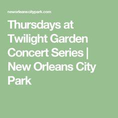 Thursdays at Twilight Garden Concert Series | New Orleans City Park