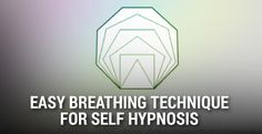 Use This Easy Breathing Technique To Prepare Yourself For The Perfect Self Hypnosis Session