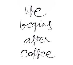Coffee.  <3     there are those days