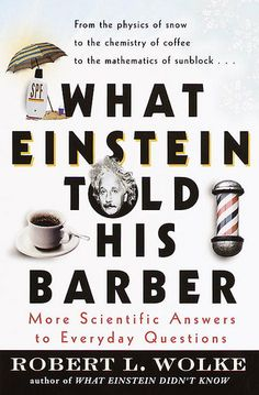 What Einstein Told His Barber by Robert L. Wolke at Sony Reader Store