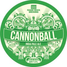 Magic Rock Brewing - Cannonball IPA. A very fine IPA. Tropically fruity, resinous hops compete against a sweet malty backbone, while a rasping bitterness builds to a mouth puckering crescendo. This hop bomb will blow you out of the water.