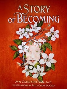 Literary Classics Book Awards and Reviews: A Story of Becoming, by Ayn Cates Sullivan, Ph.D. ...