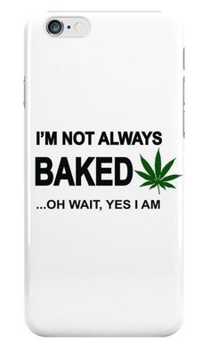 I'm not always baked …oh wait yes I am iPhone Cases & Skins on BudProducts.US