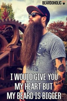 I Would Give You my Heart but My Beard is Bigger From Beardoholic.com