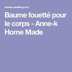 Baume fouetté pour le corps - Anne-k Home Made